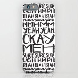 BLAH BLAH BLAH YADDA YADDA YADDA iPhone Case