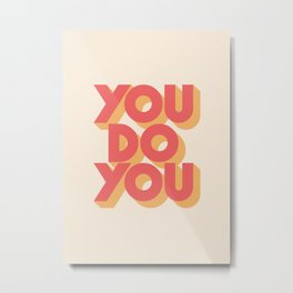 You Do You Block Type Metal Print