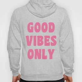 Good Vibes Only in Pink Retro Lettering Hoody