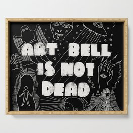 Art Bell Is Not Dead Serving Tray