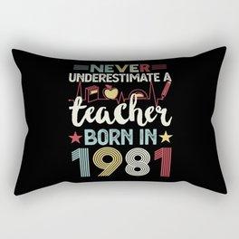 Teacher born in 1981 40th Birthday Gift Teaching Rectangular Pillow