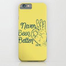 Never Been Better iPhone 6s Slim Case