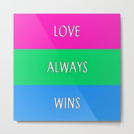 Love Always Wins (Polysexual Flag) Metal Print