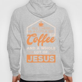 RELIGION: Christians and Coffee  Jesus gift idea Hoody