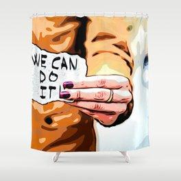 Women can do it Shower Curtain