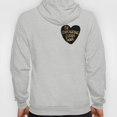 Be Courageous, Little Soul Hoody