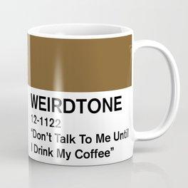 Don't Talk To Me Until I Drink My Coffee Coffee Mug