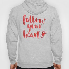 Follow Your Heart Quote Hoody