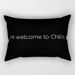 Hi welcome to Chili's meme Rectangular Pillow