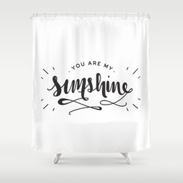 You Are My Sunshine Lettering Shower Curtain