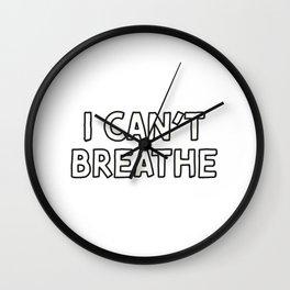 i cant breathe Wall Clock