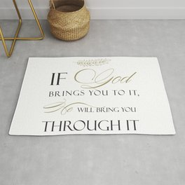 If God Brings You To It, He Will Bring You Through It Rug