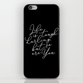 Life is Tough Darling iPhone Skin
