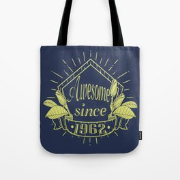 Awesome since 1962 Tote Bag