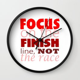 Focus on the Finish line, not the Race Wall Clock