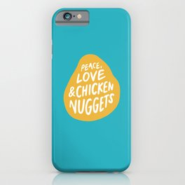 Peace, Love & Chicken Nuggets iPhone Case