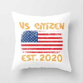 "American Flag Shirt Theme Saying ""US Citizen EST. 2020"" T-shirt Design Shirt For American Citizens Throw Pillow"