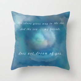 Malazan: The Sea Does Not Dream Throw Pillow