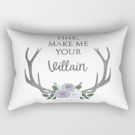 Make me your villain - The Darkling quote - Leigh Bardugo - White Rectangular Pillow