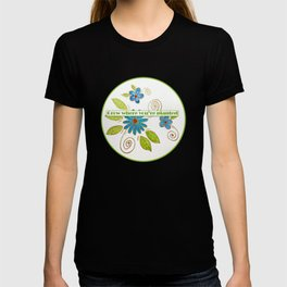 Golden Flowers - Grow where you're planted T-shirt