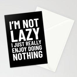 I'm Not Lazy I Just Really Enjoy Doing Nothing (Black) Stationery Cards