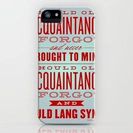 Auld Lang Syne letterpress iPhone Case
