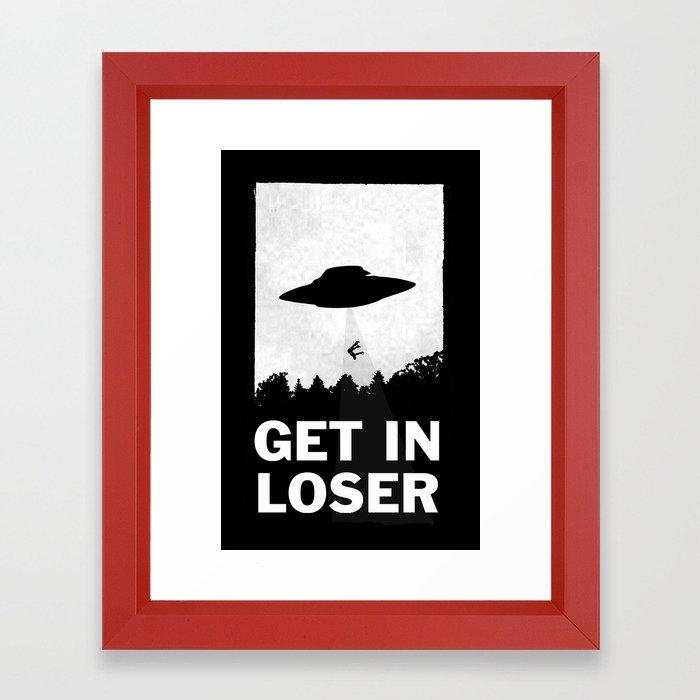 Get In Loser Framed Art Print