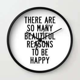 There Are so Many Beautiful Reasons to Be Happy Short Inspirational Life Quote Poster Wall Clock