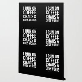 I Run On Coffee, Chaos & Cuss Words (Black & White) Wallpaper