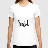 sail T-shirts featuring Sail by Ashley Schaffert