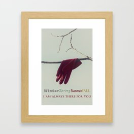 Winter Spring Summer Fall - I am always there for you Framed Art Print