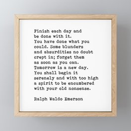 Ralph Waldo Emerson, Finish Each Day Inspirational Quote Framed Mini Art Print