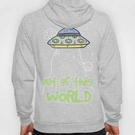 UFO Fan Nerd Out of this World Gift Design Idea product Hoody