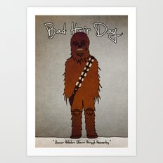 bad hair day no:3 / Chewbacca  Art Print