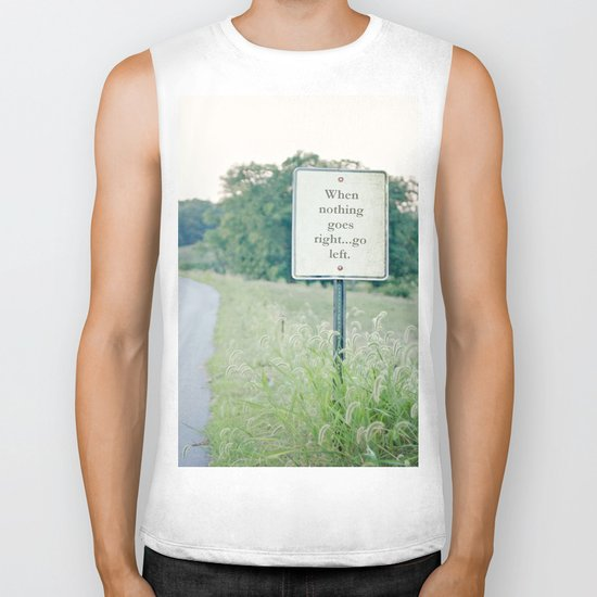 When nothing goes right go left.  Biker Tank