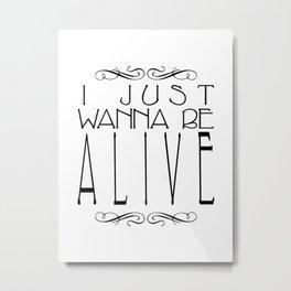 I Just Wanna Be Alive - Alt Metal Print