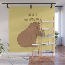 Have a pawsome day! Wall Mural