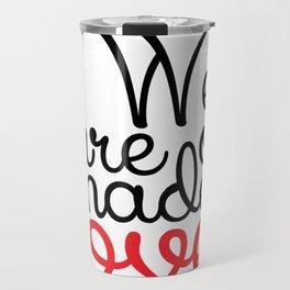 We are made of love Travel Mug