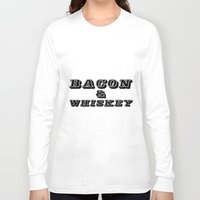 whiskey Long Sleeve T-shirts featuring Bacon & Whiskey by Florian Rodarte