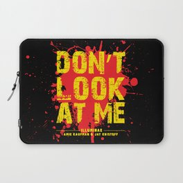 Don't Look At Me - Quote from Illuminae by Jay Kristoff and Amie Kaufman Laptop Sleeve