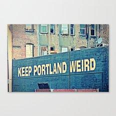 Keep Portland Wierd Canvas Print