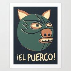 ¡El Puerco! Art Print