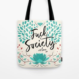 Nothing else to say Tote Bag