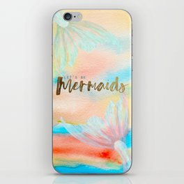 Let's Be Mermaids iPhone Skin