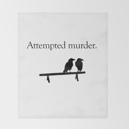 Attempted Murder Throw Blanket