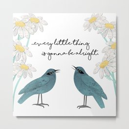 Three Little Birds, Part 2 Metal Print