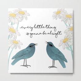 Three Little Birds, Part 2 Metal Print