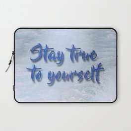 Stay true to yourself Laptop Sleeve