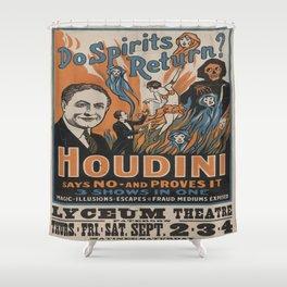 Vintage poster - Houdini - Do Spirits Return? Shower Curtain