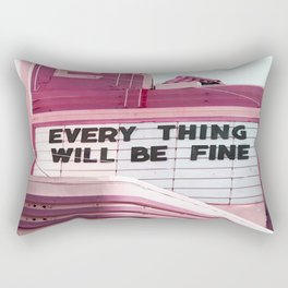 Every Thing Will Be Fine Rectangular Pillow